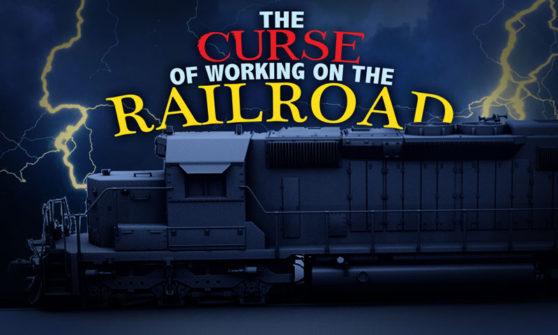 The Curse of Working on the Railroad